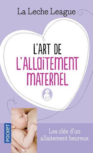 L'art de l'allaitement maternel- La Leche League